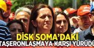 DİSK SOMA'DA TAŞERONLAŞMAYA KARŞI YÜRÜDÜ