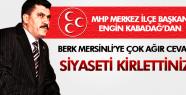 ENGİN KABADAĞ'DAN BERK MERSİNLİ'YE AĞIR CEVAP