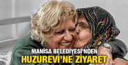 MANİSA BELEDİYESİ'NDEN HUZUREVİ'NE BAYRAM ZİYARETİ