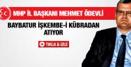 MHP İL BAŞKANI MEHMET ÖDEVLİ MURAT BAYBATUR İŞKEMBE-İ KÜBRADAN ATIYOR