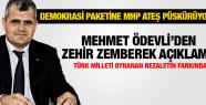 MHP MANİSA İL BAŞKANI MEHMET ÖDEVLİ DEMOKRASİ PAKETİNE ATEŞ PÜSKÜRDÜ