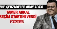 MHP ŞEHZADELER ADAY ADAYI TAMER AKKAL SEÇİM STARTINI VERDİ