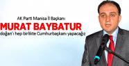 MURAT BAYBATUR ERDOĞAN'I CUMHURBAŞKANI YAPACAĞIZ