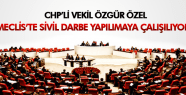 ÖZGÜR ÖZEL MECLİS'TE SİVİL DARBE YAPILMAYA ÇALIŞILIYOR