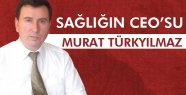 Sağlığın Ceo'su Murat Türkyılmaz