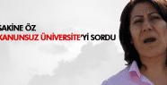Sakine Öz, Başbakan'a kanunsuz üniversiteyi sordu