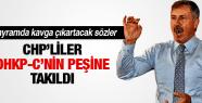 SELÇUK ÖZDAĞ CHPLİLER DHKP-C PEŞİNE TAKILDILAR