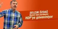SELÇUK ÖZDAĞ KÜRTLER HDP'YE GÜVENMİYOR