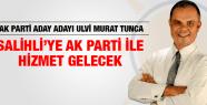 ULVİ MURAT TUNCA SALİHLİ AK PARTİ İLE HİZMET GÖRECEK