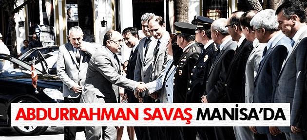 VALİ SAVAŞ MANİSA'YA GELDİ