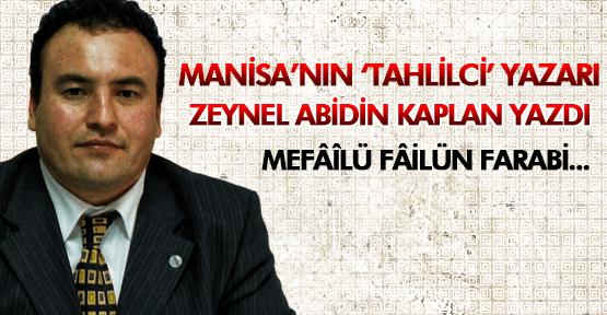 ZEYNEL ABİDİN KAPLAN;MEFÂÎLÜ FÂİLÜN FARABİ...
