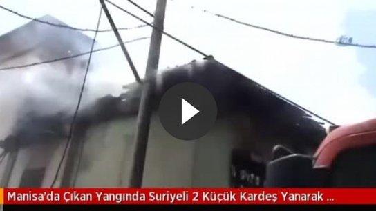 Suriyeli 2 kardeş yangında can verdi