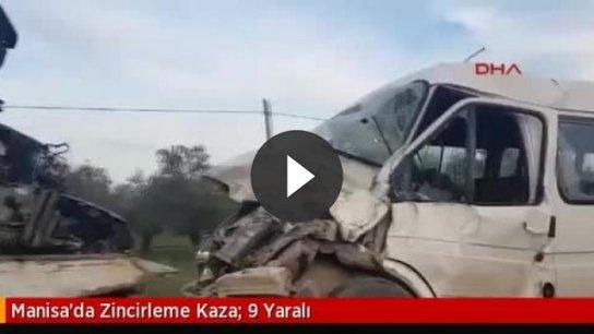 Manisa'da zincirleme kaza: 9 yaralı
