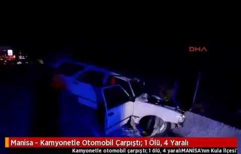Kamyonetle otomobil çarpıştı: 1 ölü, 4 yaralı