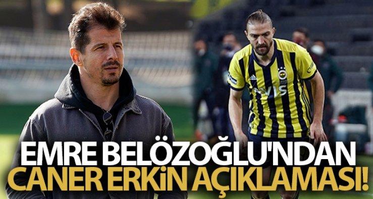 Emre Belözoğlu'ndan Caner Erkin açıklaması
