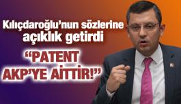 "CHP'Lİ ÖZEL, ""CÜMLENİN PATENTİ AKP'YE AİTTİR!"""