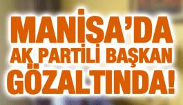 AK PARTİ İLÇE BAŞKANI GÖZALTINDA!