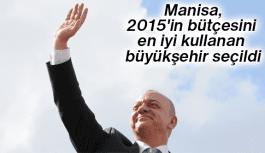 MANİSA, 2015'İN BÜTÇESİNİ EN İYİ KULLANAN BÜYÜKŞEHİR SEÇİLDİ